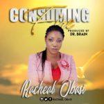Music: Racheal Obasi – Consuming Fire   @rachealObasi