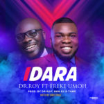 Music: Dr Roy Ft. Freke Umoh – Idara (Joy) | @OfficialDrRroy @FrekeUmoh