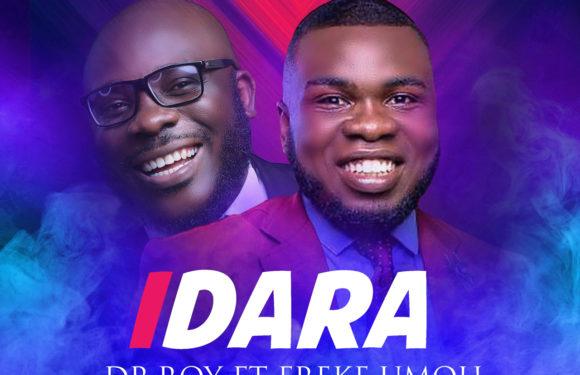 Music: Dr Roy Ft. Freke Umoh – Idara (Joy)   @OfficialDrRroy @FrekeUmoh