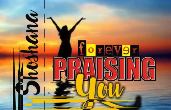 Music: Shoshana – Forever Praising You (prod. by George Bosso)
