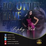 """Audio + Video: Sophy-yah – No Other Name"""""""