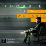 Music: Thobbie – I Will Worship | @thobbieolubiyi