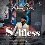 Music: Aizuu Chux – Selfless ( Prod. by Nsikak David )   @aizuuchux