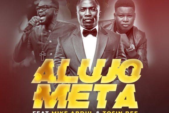 Music: Laolu Gbenjo Ft. Mike Abdul X Tosin Bee – Alujo Meta (Remix)