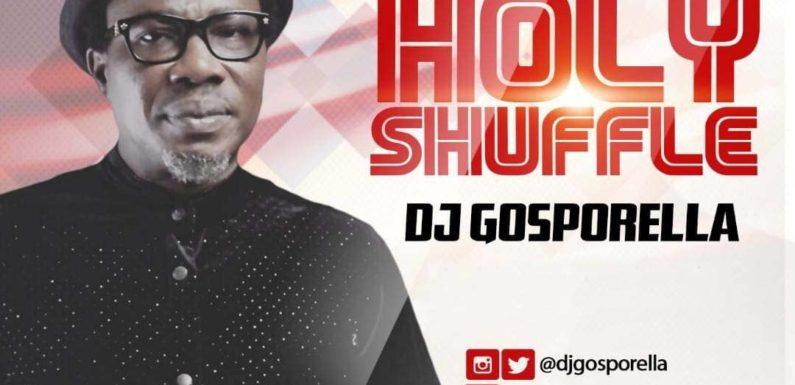 Music: DJ Gosporella – Holy Shuffle' EP | @DJGosporella