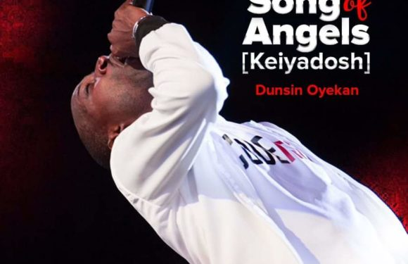 Music: Dunsin Oyekan – Song of Angels (Keiyadosh)