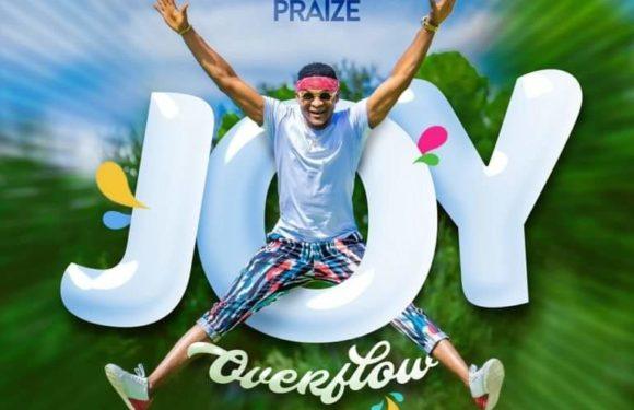 Music: Joe Praize – Joy Overflow