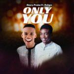 Music: Henry Praise Ft. Dolapo – Only You