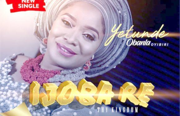 Music: Yetunde Obanla – Ijoba Re  @obanlayetunde1