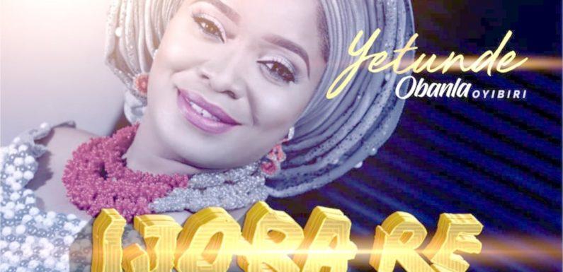 Music: Yetunde Obanla – Ijoba Re |@obanlayetunde1