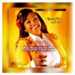 Music: Jennifer Adiele – You Dey Help Me