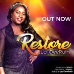 Music Video: Laydee Ruth – Restore