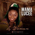 Music: Mama Lucee – A Woman | @mamaLucee
