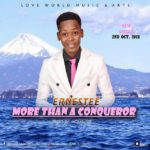 Music: Ernestee – More Than A Conqueror (prod. by Hosannie)