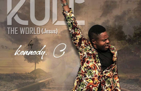 Music: Kennedy C. – You Rule The World (Jesus)
