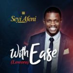 Music: Seyi Afeni – Loworo (with ease)