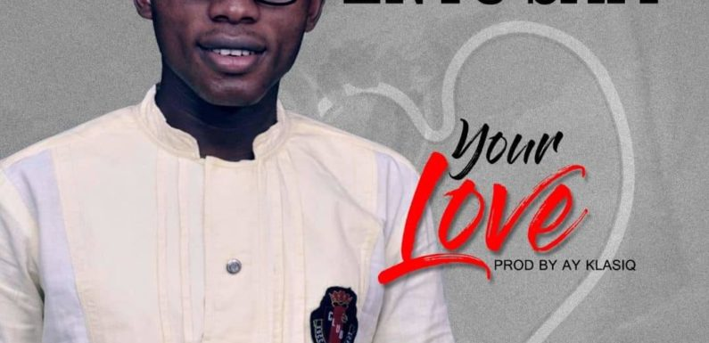 Music: Enyo Sam – Your Love