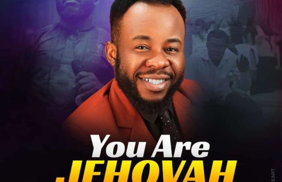 Music: Prospa Ochimana – You Are Jehovah