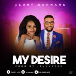 Music Vudeo: Glory Bernard Ft. David G – My Desire