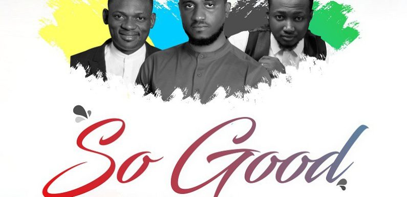 Music: I-Fee Sound  Ft. Manus Akpanke & Steve Willis – So Good
