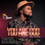 Music: Rhema – You Are God (prod. by E'keyz) | @kingrhema