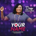 Music: Dayo Akinsehinwa – Your Name