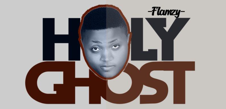 Music: Flamzy – Holy Ghost |@flamzyigoh
