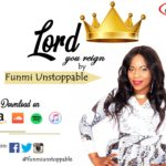 Music Video: Funmi Unstoppable – Lord You Reign