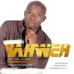 Music: Hab Galadima – Yahweh