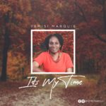 Music: Yemisi Marquis – Its My Time