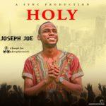 Music: Joseph Joe – Holy
