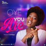 Music: Oye – You Are |@oyesadeofficial (prod. by E'Keyz)