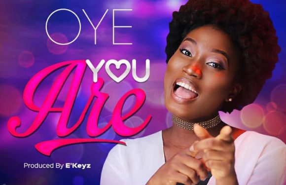 Music: Oye – You Are  @oyesadeofficial (prod. by E'Keyz)