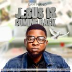 Music: Jesus Is Coming Back ~ Sampiano