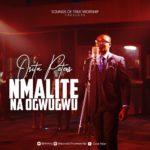 Audio + Video: Osita Peter – Nmalite Na Ogwugwu