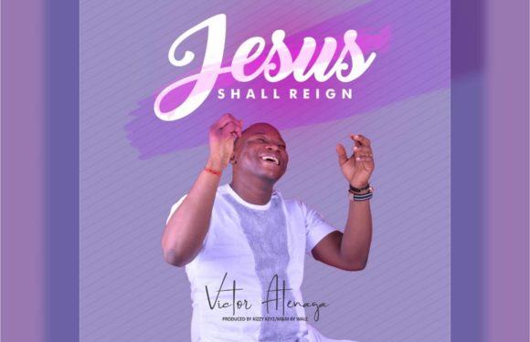 Music: Victor Atenaga –  Jesus Shall Reign