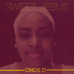 Music: Onos D – Sweet Jesus