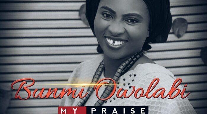 Music: Bunmi Owolabi – My Praise