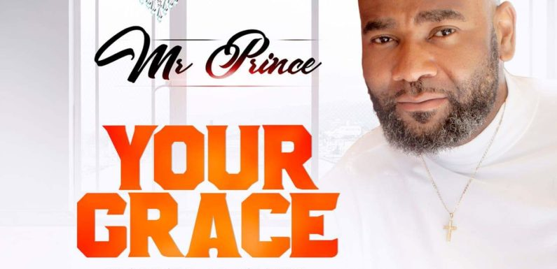 Music: Mr Prince – Your Grace