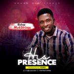 Music: Bishop Mykstrings – His Presence