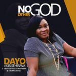 Music: Dayo Akinsehinwa – No Other God (prod. by El Elyon)