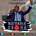 Music: Finestpraize – Narekele Obong