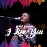 Music: Gold Eugene – I love you