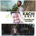 Music Video: Kachi Grey – I Worship You