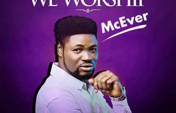 Music: McEver – We Worship