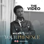 Music Video: Micah Charlz – Your Presence