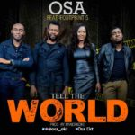 Music: Osa Ft. Footprint 5 – Tell The World
