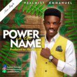 Music: Psalmist Emmanuel – Power In The Name