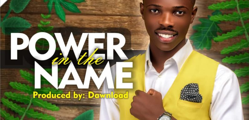 Music: Psalmist Emmanuel – Power In The Name