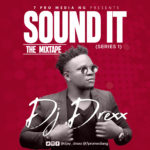 Music: Dj Drexx  – Sound It, The Mixtape